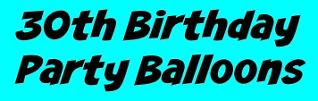 30th birthday party balloons banner
