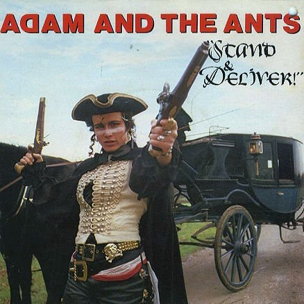 Adam And The Ants - Stand And Deliver