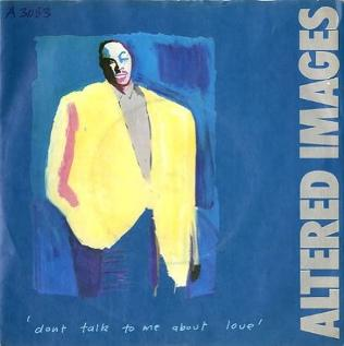 Altered Images - Don't Talk To Me About Love Vinyl