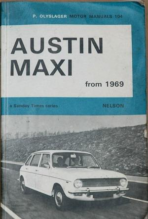 Austin Maxi motor manual - Sunday Times series by Nelson 1969