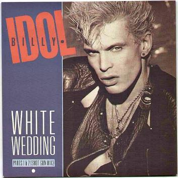 Billy Idol - White Wedding - UK vinyl (Chrysalis) inc. Shot Gun Mix