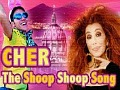Cher - The Shoop Shoop Song