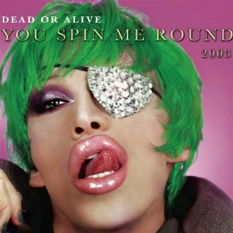 Dead Or Alive - You Spin Me Round 2003