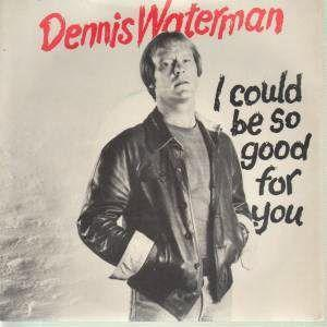 Dennis Waterman - I Could Be So Good For You vinyl single (1980) Minder Theme Tune