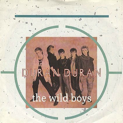 Duran Duran - The Wild Boys (single sleeve)