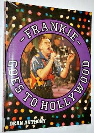 Frankie Goes To Hollywood hardback book (1984) by Dean Anthony