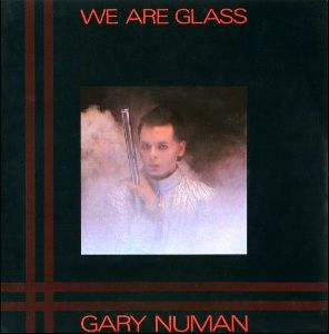 We Are Glass single sleeve front - Gary Numan