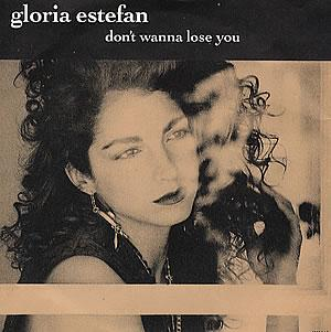 Don't Wanna Lose You - Gloria Estefan