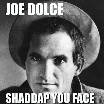 Joe Dolce - Shaddap Your Face (1981)