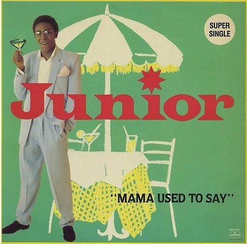 Junior - Mama Used To Say - single