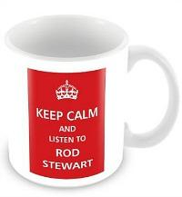 Keep Calm and Listen to Rod Stewart Mug