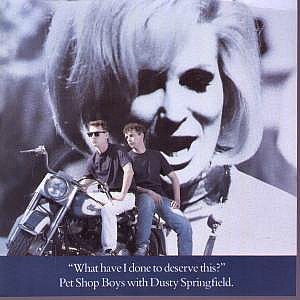 Pet Shop Boys and Dusty Springfield - What Have I Done To Deserve This? 7 inch single sleeve
