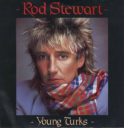 Rod Stewart - Young Turks single sleeve