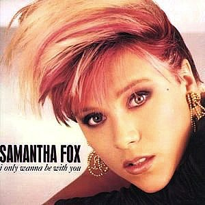 Samantha Fox - I Only Wanna Be With You (single sleeve front)