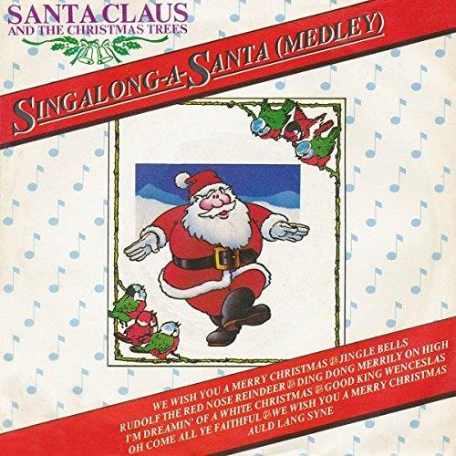 Singalong-A-Santa medley by Santa Claus & The Christmas Trees (1982) vinyl 7