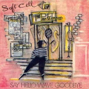 Soft Cell - Say Hello, Wave Goodybe (single sleeve)