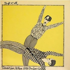 Soft Cell - Tainted Love/Where Did Our Love Go - vinyl 7
