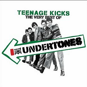 Teenage Kicks - Tehy Very Best Of The Undertones