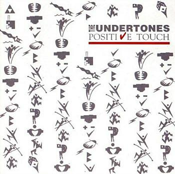 Postive Touch (1981) - the third album by The Undertones