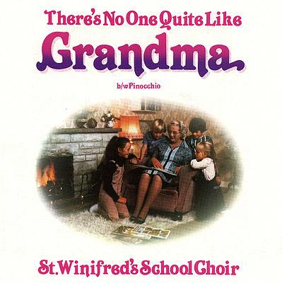 There's No One Quite Like Grandma (single sleeve) - St. Winifred's School Choir