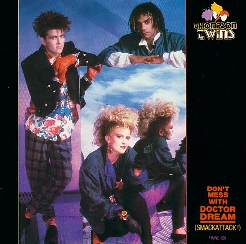 Don't Mess With Doctor Dream - Thompson Twins (1985 single)