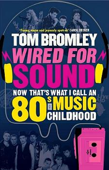 Tom Bromley - Wired For Sound - 80s Book