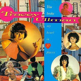 Tracey Ullman's debut album You Broke My Heart in 17 Places (1983)