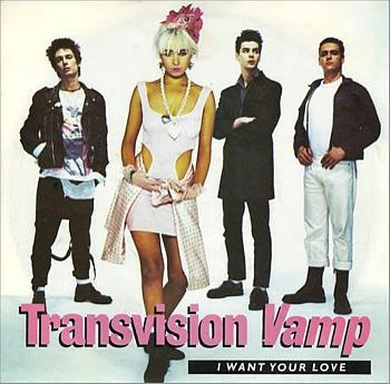 I Want Your Love - Transvision Vamp (1988 7