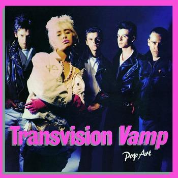 Pop Art - Transvision Vamp's debut album (1988)