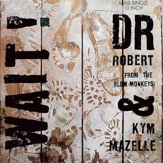 Wait! 12 inch maxi single (1989) by Dr. Robert and Kym Mazelle