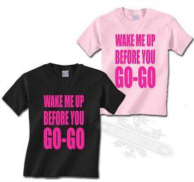Wake Me Up Before You Go-Go Kids T-shirts