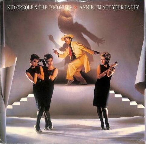 OCT 20 - ANNIE, I'M NOT YOUR DADDY - video and song facts for the No.2 hit by Kid Creole and the Coconuts.