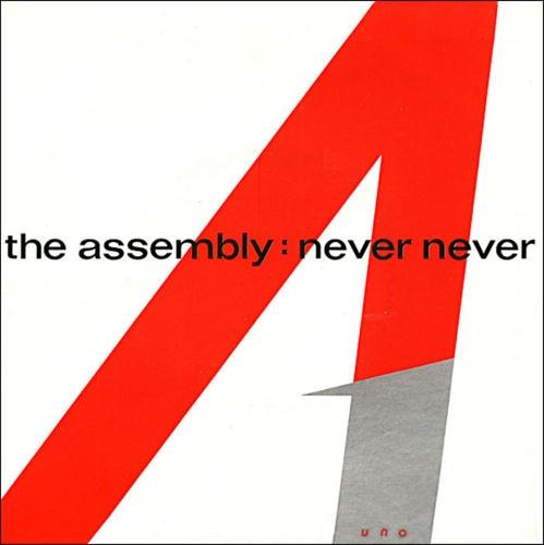 NOV 13 - THE ASSEMBLY - Never Never - the trio's only single from 1983.