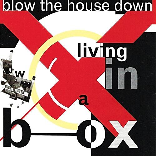 MAR 6 - BLOW THE HOUSE DOWN - the lead single from second album Gatecrashing by Living In a Box