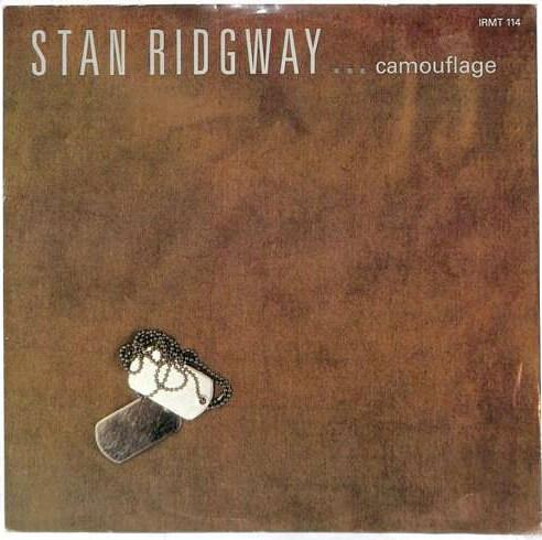 JUL 24 - STAN RIDGWAY, Camouflage. The spaghetti western style one hit wonder from 1986.