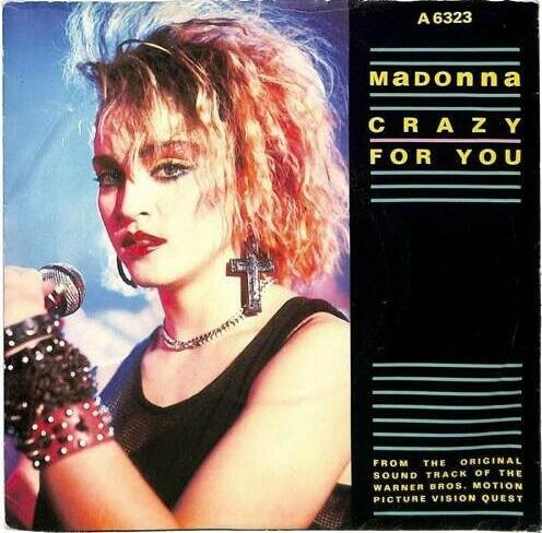 JUL 9 - MADONNA - CRAZY FOR YOU. The singer's first ballad which featured on the Vision Quest movie soundtrack.