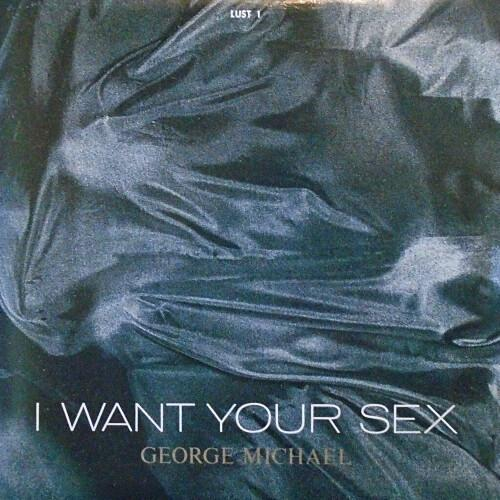 JUN 14 - GEORGE MICHAEL - I Want Your Sex. The song that was banned by the BBC.