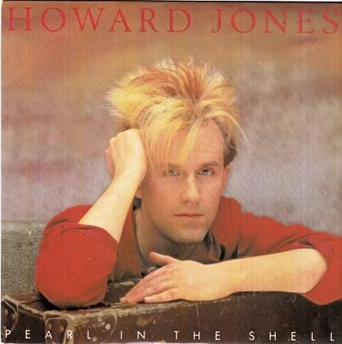 JUN 5 - HOWARD JONES - Pearl in the Shell - the synthpop musician's fourth single release.