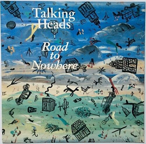 NOV 18 - ROAD TO NOWHERE - Talking Heads - including the 1986 video and song facts.