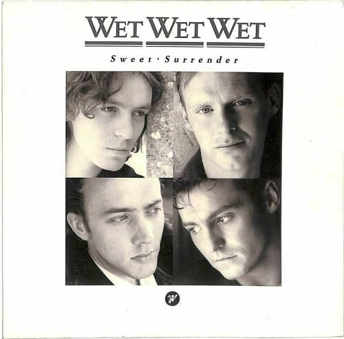 SEP 25 2019 - WET WET WET - Sweet Surrender. The Scottish band's sixth single from 1989.