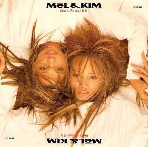 MAR 11 - MEL & KIM - That's The Way It Is. The girls final single from 1988.