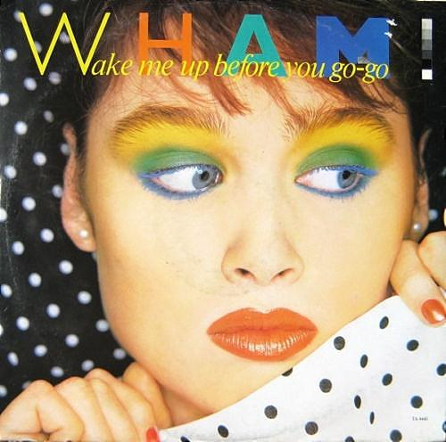 JAN 31 - WAKE ME UP BEFORE YOU GO GO - Wham's first No.1 hit from 1984.