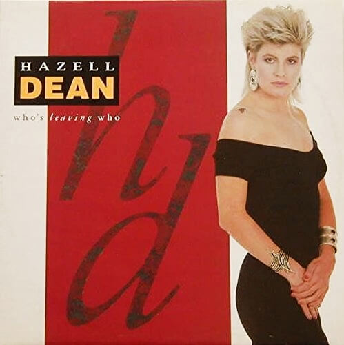 Who's Leaving Who 7 inch vinyl - Hazell Dean