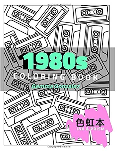 1980s Coloring Book by Gemma Gonzalez