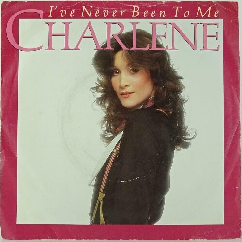 JUL 19 - CHARLENE - I'VE NEVER BEEN TO ME. The singer's one hit wonder from 1982.
