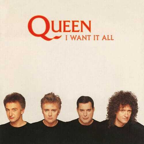 MAY 18 - QUEEN - I Want It All. The band's 1989 lead single from The Miracle.