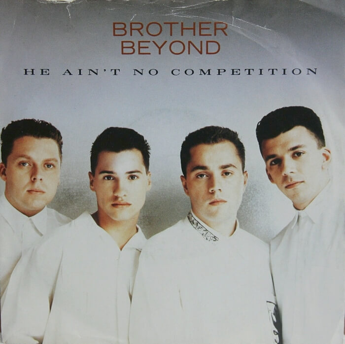 APR 7 2021 - BROTHER BEYOND - He Ain't No Competition. The boyband's second consecutive top 10 hit single.