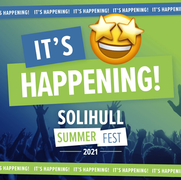 APR 1 - SOLIHULL SUMMER FEST 2021 is set to go ahead this summer. Yay!