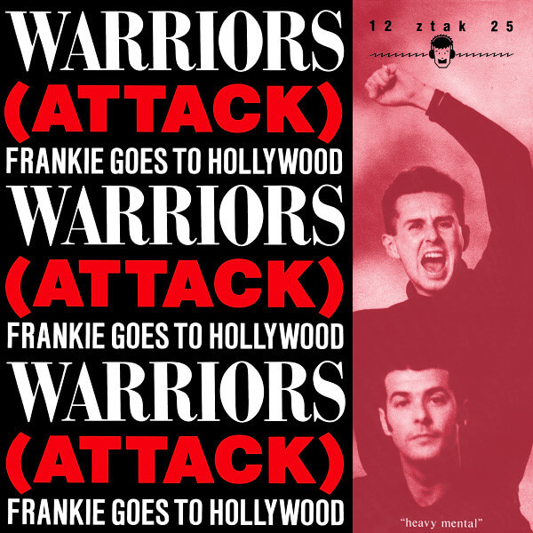 OCT 8 - WARRIORS OF THE WASTELAND by Frankie Goes To Hollywood. Videos, song facts, lyrics info and vinyl sleeve photos