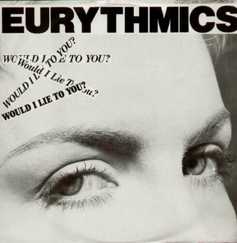 MAR 15 - EURYTHMICS  -Would I Lie To You? Video and song facts for the 1985 hit song by Lennox and Stewart.